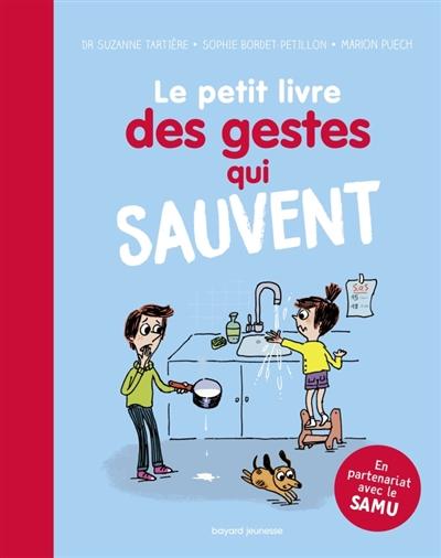 Le  petit livre des gestes qui sauvent | Tartière, Suzanne. Auteur