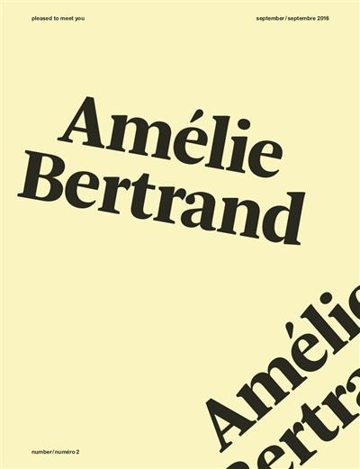 Amélie Bertrand : Pleased to meet you, number/numéro 2, november/novembre 2016 |