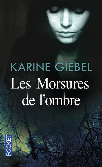 morsures de l'ombre (Les) | Giebel, Karine. Auteur