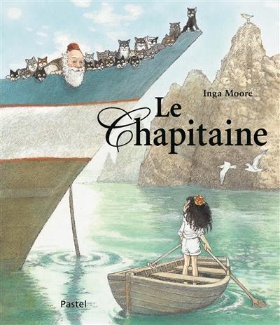 Le Chapitaine | Moore, Inga (1945-....). Auteur