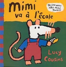 Mimi va à l'école | Cousins, Lucy. Illustrateur