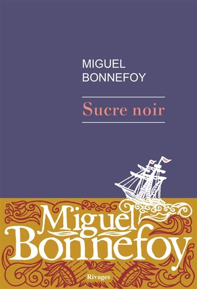 Sucre noir | Bonnefoy, Miguel (1986-....). Auteur