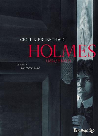 Holmes (1854-1891 ?). Vol. 5. Le frère aîné