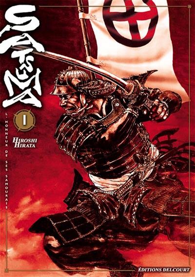 Satsuma. l' honneur des samouraïs, 1 | Hirata, Hiroshi. Auteur