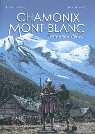 Chamonix, Mont-Blanc : toute une histoire...
