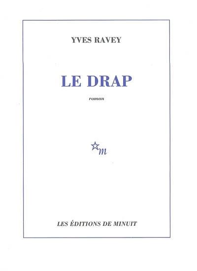 Le drap | Yves Ravey (1953-....). Auteur