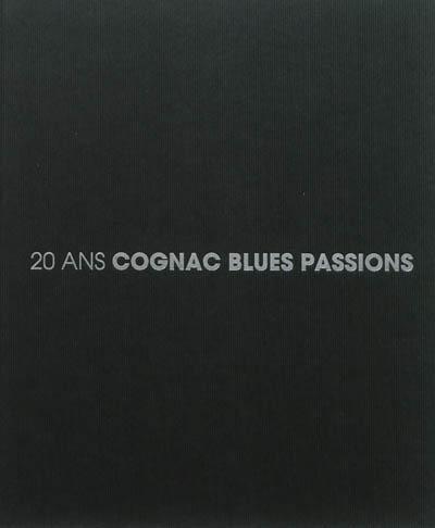 20 ans Cognac Blues Passions / textes Michel Rolland  | Rolland, Michel (1958-20..)