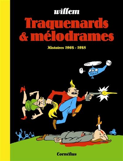 Traquenards et mélodrames : histoires 1970-1985 |  Willem (1941-....). Auteur