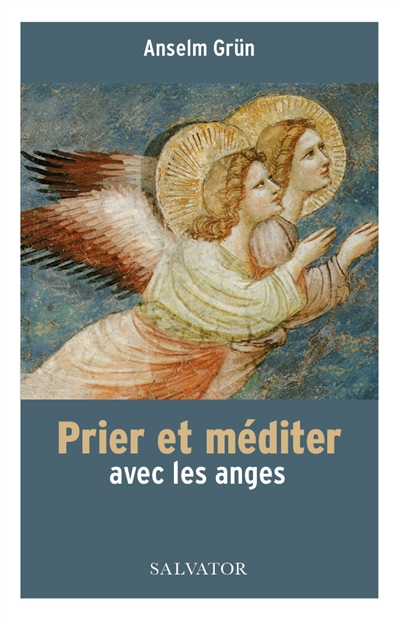 Prier et méditer avec les anges