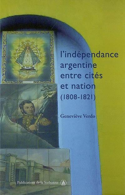 L'indépendance argentine entre cités et nation (1808-1821)