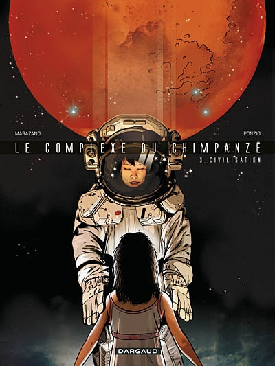 Le complexe du chimpanzé. 3, Civilisation / scénario Richard Marazano | Marazano, Richard (1971-....). Auteur
