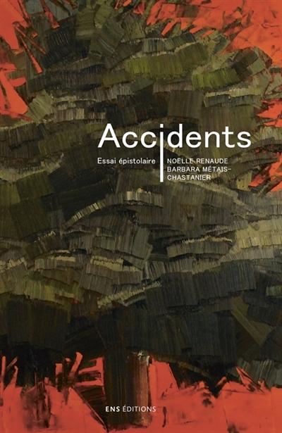Accidents : essai épistolaire