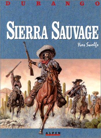 Sierra sauvage   Swolfs, Yves (1955-....). Auteur