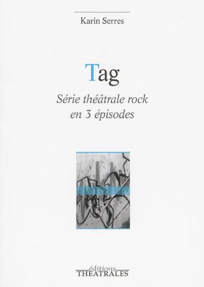 Tag : série théâtrale rock en 3 épisodes | Serres, Karin (1967-....). Auteur
