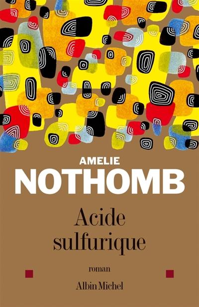 Acide sulfurique | Nothomb, Amélie (1967-....). Auteur