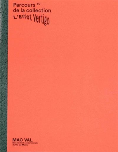 Parcours #7 de la collection : L'Effet Vertigo | Fabre, Alexia (1967-....). Directeur de publication