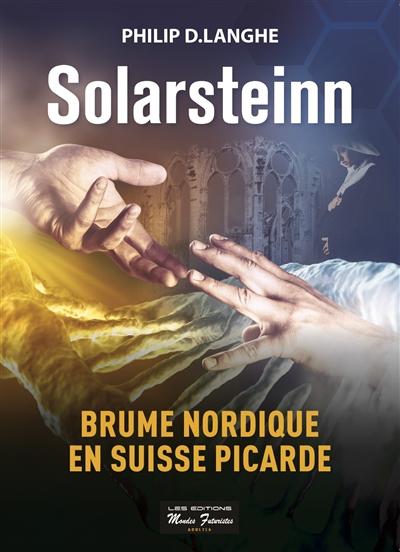 Solarsteinn. Brume nordique en Suisse picarde
