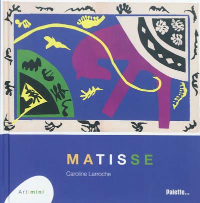 Matisse | Caroline Larroche (1961-....). Auteur