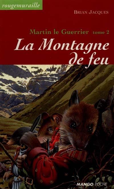 La montagne de feu / Brian Jacques | Jacques, Brian (1939-....). Auteur