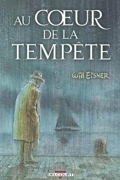 Au coeur de la tempête   Eisner, Will (1917-2005). Auteur