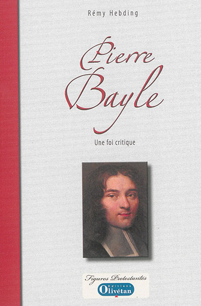 Pierre Bayle : une foi critique