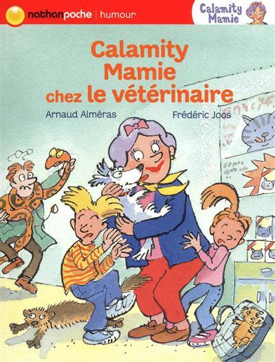 Calamity Mamie chez le vétérinaire / Arnaud Alméras | Alméras, Arnaud (1967-....). Auteur