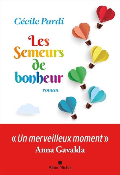 semeurs de bonheur (Les) : roman | Cécile Pardi, Auteur