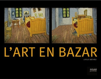 L' art en bazar / Ursus Wehrli | Wehrli, Ursus (1969-....). Auteur