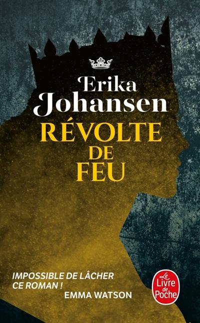 Révolte de feu | Johansen, Erika (1978-....). Auteur