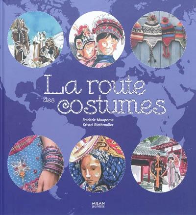 La route des costumes | Frédéric Maupomé (1974-....). Auteur