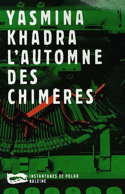 [L']Automne des chimères   Khadra, Yasmina (1955-....)