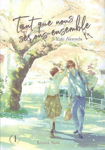Tant que nous serons ensemble. 1 / Yuki Akaneda |