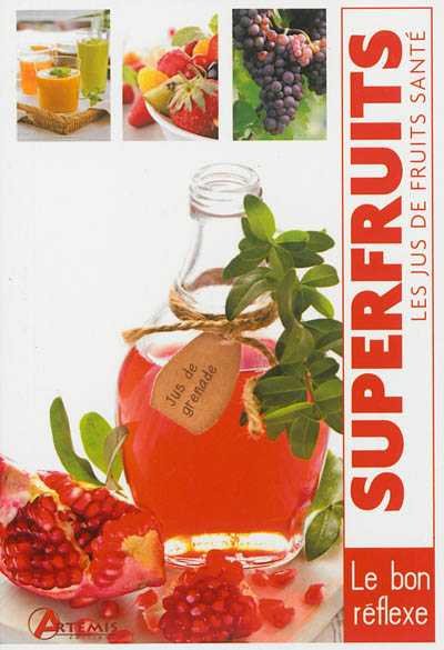 Superfruits, les jus de fruits santé