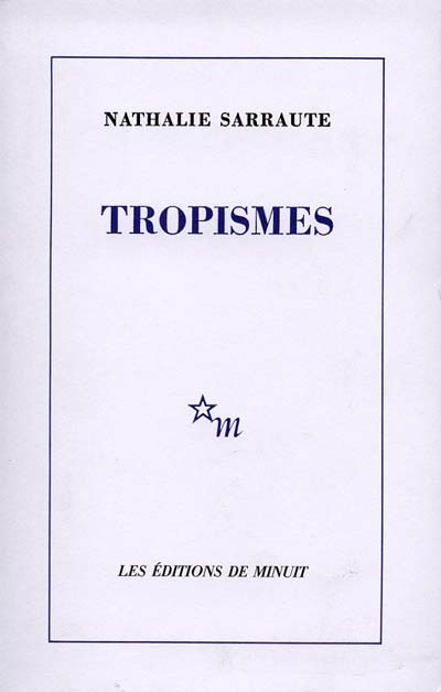 Tropismes / Nathalie Sarraute | Sarraute, Nathalie (1900-1999). Auteur