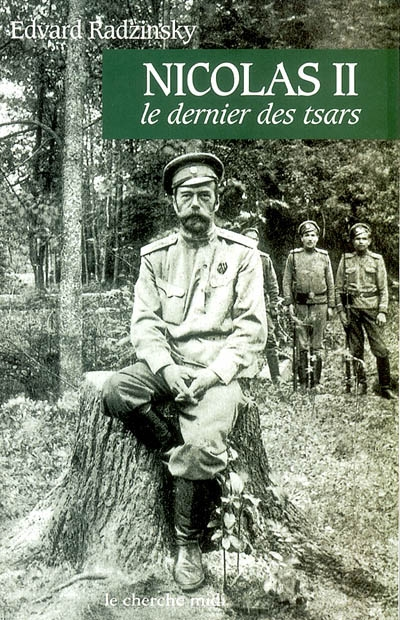 Nicolas II, le dernier tsar | Radzinski, Edvard Stanislavovitch (1936-....). Auteur