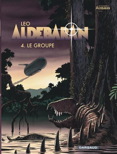 Aldébaran. 4, Le groupe / Léo | Léo (1944-....). Auteur