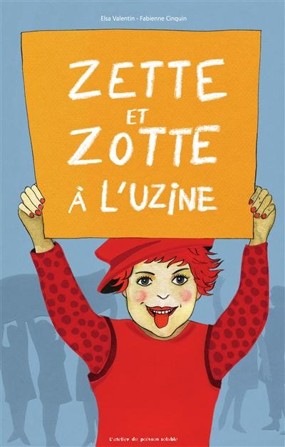 Zette et Zotte à l'uzine | Elsa Valentin, Auteur