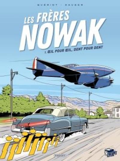 Les frères Nowak. Vol. 1. Oeil pour oeil, dent pour dent