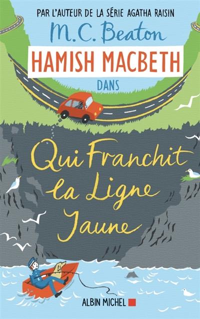 Hamish MacBeth. Vol. 5. Qui franchit la ligne jaune