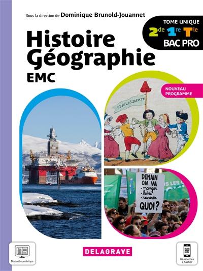 Histoire géographie EMC 2de, 1re, terminale bac pro : tome unique : nouveau programme