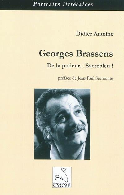 Georges Brassens : de la pudeur... Sacrebleu !