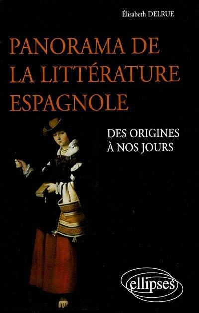 Panorama de la littérature espagnole : des origines à nos jours   Delrue, Elisabeth (1959-....). Auteur