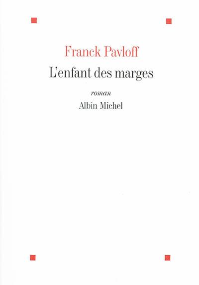 enfant des marges (L') : roman | Pavloff, Franck (1940-....). Auteur