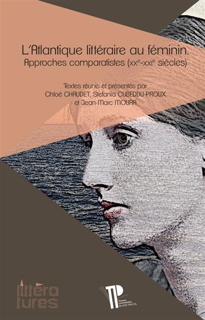 L'Altantique littéraire au féminin : approches comparatistes (XXe-XXIe siècles)