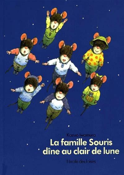 La Famille Souris dîne au clair de lune / Kazuo Iwamura | Iwamura, Kazuo (1939-....). Auteur