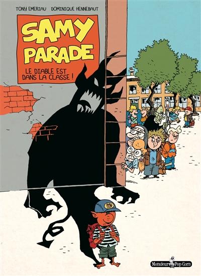 Samy Parade. Vol. 1. Le diable est dans la classe !