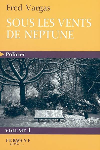 Sous les vents de Neptune. 1 | Vargas, Fred (1957-....). Auteur