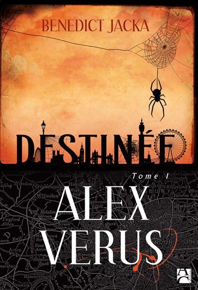 Alex Verus. 1, Destinée / Benedict Jacka | Jacka, Benedict. Auteur