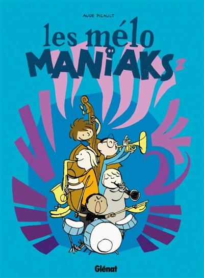 Mélo Maniaks (Les). 2   Picault, Aude. Auteur