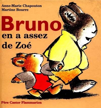 Bruno en a assez de Zoé / Anne-Marie Chapouton | Chapouton, Anne-Marie (1939-....). Auteur